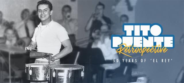 Tito Puente Retrospective - 50 Years of El Rey