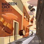 Maureen Choi Quartet - Ida y Vuelta