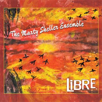 The Marty Sheller Ensemble: Libre