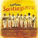 El Septeto Santiagero - Raiz