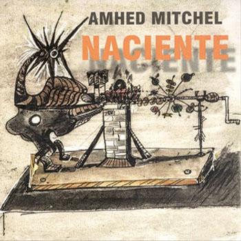Amhed Mitchel - Naciente