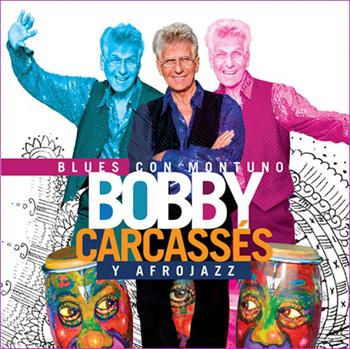 Bobby Carcassés Y AfroJazz: Blues Con Montuno