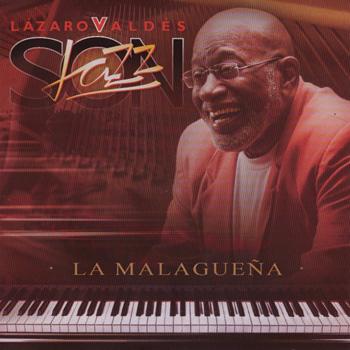 Lázaro Valdés y Jazz Son: La Malagueña