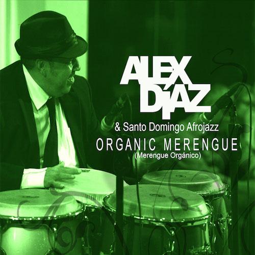 Alex Diaz & Santo Domingo Afrojazz Organic Merengue