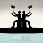 Fran Vielma and his Venezuelan Jazz Collective