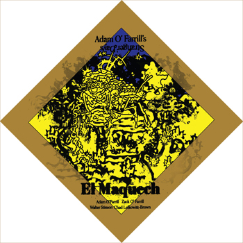 Adam O'Farrill's Stranger Days: El Maquech