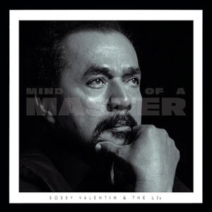 Bobby Valentin & The LJs: Mind of a Master