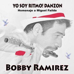 Bobby Ramirez - Yo Soy Ritmo! Danzón