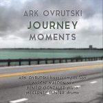 Ark Ovrutski: Journey Moments