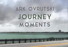 Ark Ovrutski: Journey Moments