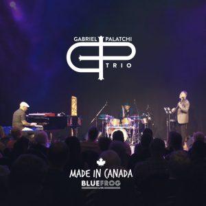 Gabriel Palatchi Trio: Made in Canada