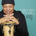 Chucho Valdés: Jazz Batá 2