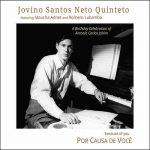 Jovino Santos Neto Quinteto: Por Causa de Você