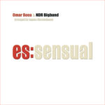 Omar Sosa & NDR Big Band: es:sensual