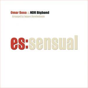 Omar Sosa & NDR Big Band: es:sensual