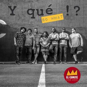 El Comité - Y Qué!? (So What) - Cuban Groove