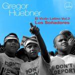 Gregor Huebner: Los Soñadores