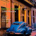 Señor Groove: Little Havana