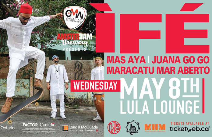 Canadian Music Week presents ÌFÉ at Lula Lounge