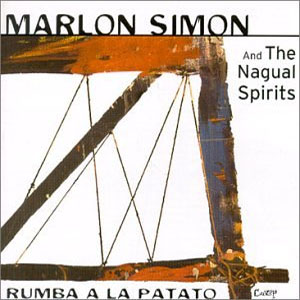 Marlon Simon and the Nagual Spirits - Rumba a la Patato