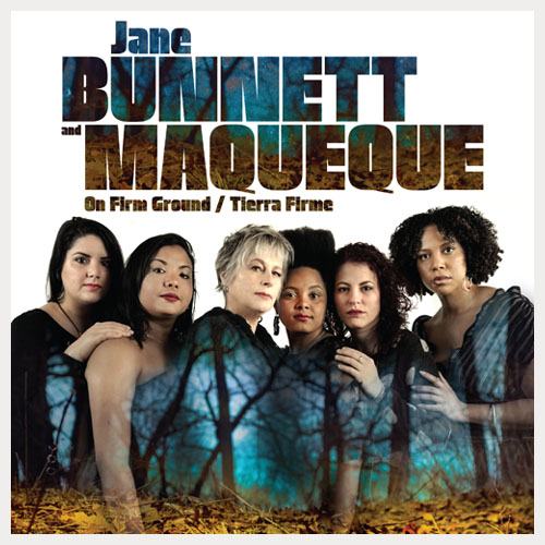 Jane Bunnett and Maqueque: On Firm Ground/Tierra Firme