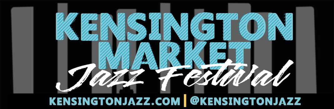 Kensington Market Jazz Festival 2019 - September 13 to 15 2019