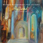 Michele Rosewoman's New Yor-Uba: Hallowed