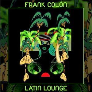 Frank Colón - Latin Lounge