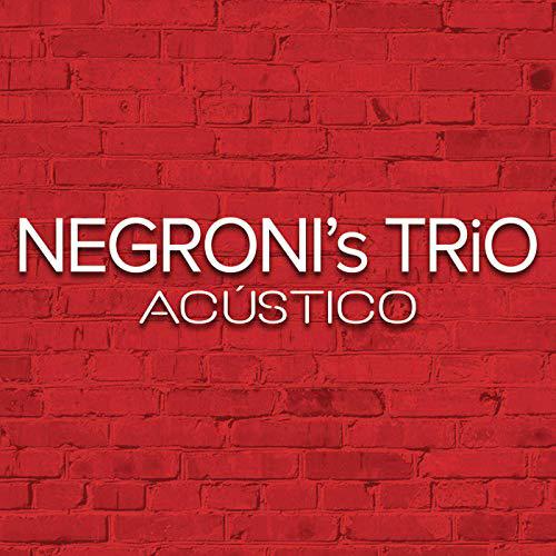 Negroni's Trio: Acústico