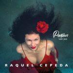 Raquel Cepeda: Passion