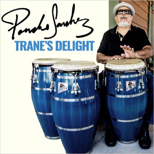 Poncho Sánchez - Trane's Delight