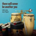 Calle Loiza Jazz Project: There Will Never Be Another You