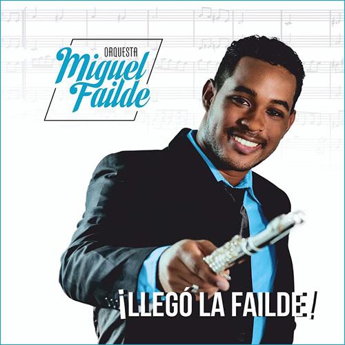 Orquesta Miguel Faílde - Llegó La Faílde