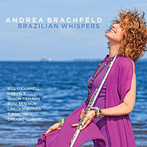 Andrea Brachfeld: Brazilian Whispers