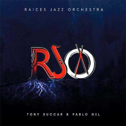 Raíces Jazz Orchestra - Tony Succar & Pablo Gil