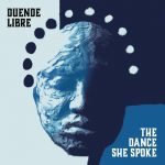 Duende Libra: The Dance She Spoke