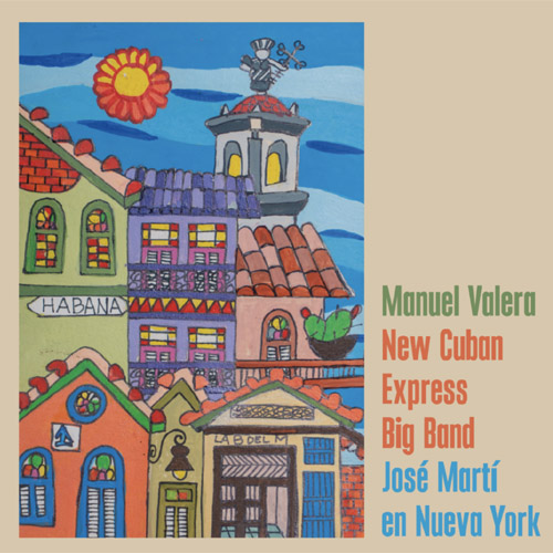 Manuel Valera New Cuban Express Big Band - José Martí en Nueva York