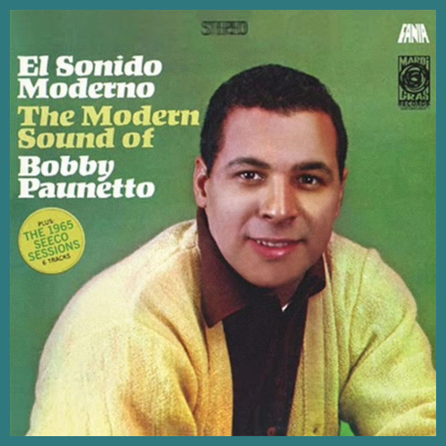 El Sonido Moderno - The Modern Sound of Bobby Paunetto