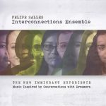Felipe Salles Interconnections Ensemble - The New Immigrant Experience