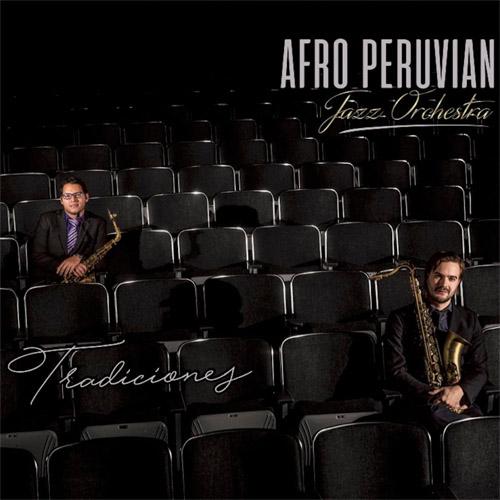 CD cover: Afro Peruvian Jazz Orchestra · Tradiciones