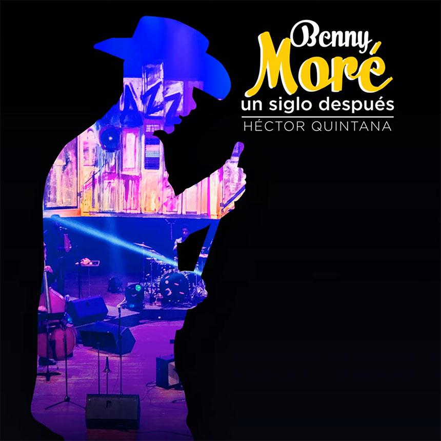 CD/DVD: Benny Moré - Un Siglo Después - Héctor Quintana
