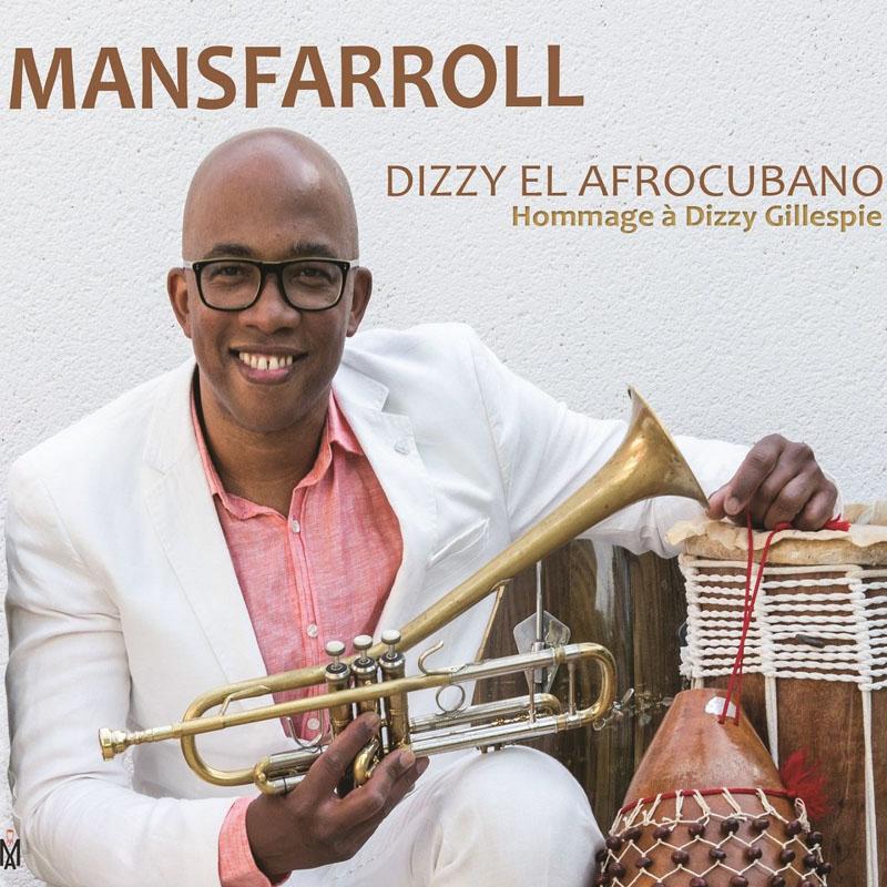 Mansfarroll · Dizzy el Afrocubano · Hommage à Dizzy Gillespie
