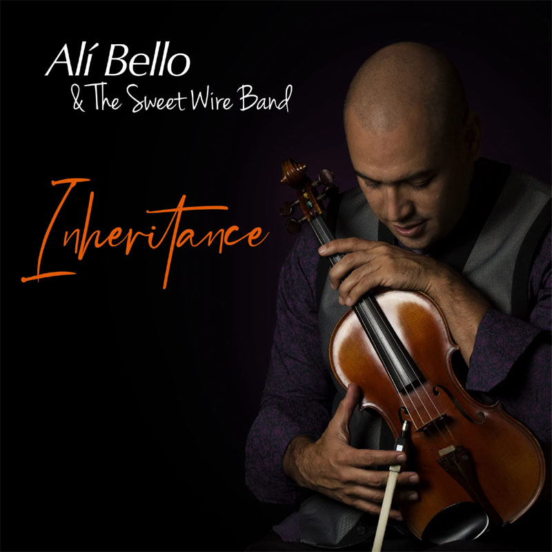 CD cover: Alí Bello & The Sweet Wire Band · Inheritance
