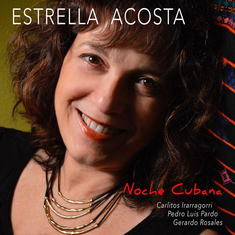 Estrella Acosta · Noche Cubana