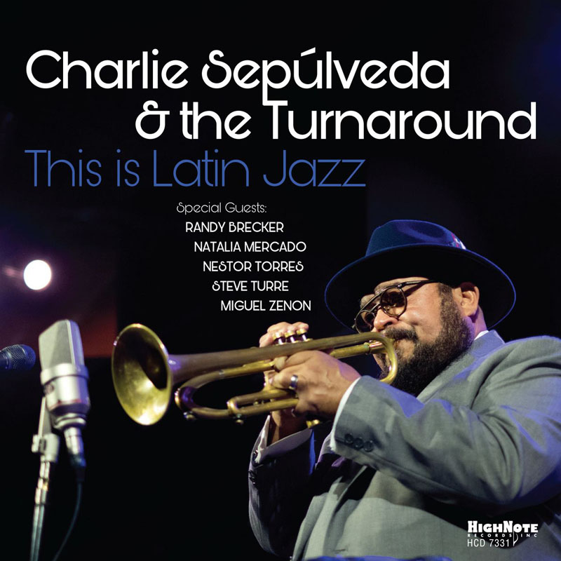 Charlie Sepúlveda & The Turnaround - This is Latin Jazz