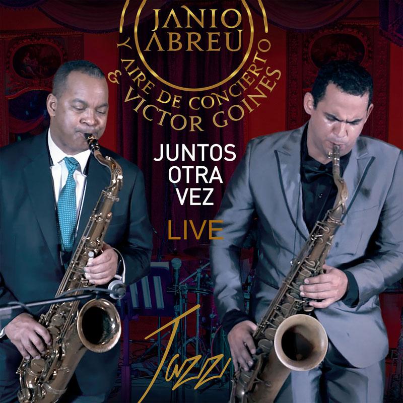 Janio Abreu and Victor Goines - Juntos Otra Vez